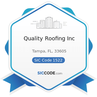 Quality Roofing Inc - SIC Code 1522 - General Contractors-Residential Buildings, other than...