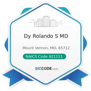 Dy Rolando S MD - NAICS Code 621111 - Offices of Physicians (except Mental Health Specialists)
