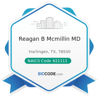 Reagan B Mcmillin MD - NAICS Code 621111 - Offices of Physicians (except Mental Health...