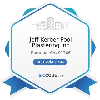 Jeff Kerber Pool Plastering Inc - SIC Code 1799 - Special Trade Contractors, Not Elsewhere...