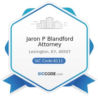 Jaron P Blandford Attorney - SIC Code 8111 - Legal Services