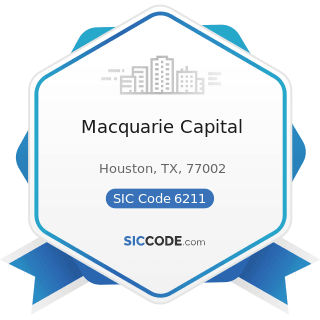 Macquarie Capital - SIC Code 6211 - Security Brokers, Dealers, and Flotation Companies