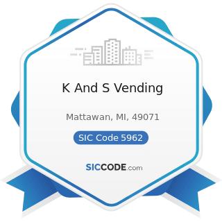 K And S Vending - SIC Code 5962 - Automatic Merchandising Machine Operators