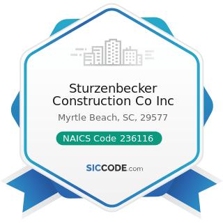 Sturzenbecker Construction Co Inc - NAICS Code 236116 - New Multifamily Housing Construction...