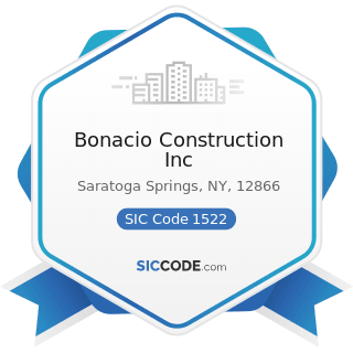 Bonacio Construction Inc - SIC Code 1522 - General Contractors-Residential Buildings, other than...