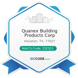 Quanex Building Products Corp - NAICS Code 332321 - Metal Window and Door Manufacturing
