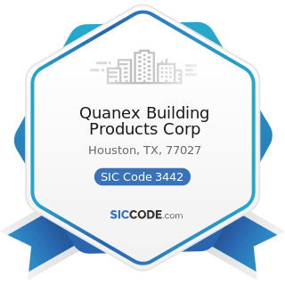 Quanex Building Products Corp - SIC Code 3442 - Metal Doors, Sash, Frames, Molding, and Trim...