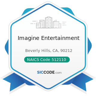 Imagine Entertainment - NAICS Code 512110 - Motion Picture and Video Production