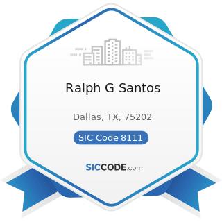 Ralph G Santos - SIC Code 8111 - Legal Services