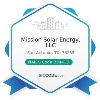 Mission Solar Energy, LLC - NAICS Code 334413 - Semiconductor and Related Device Manufacturing