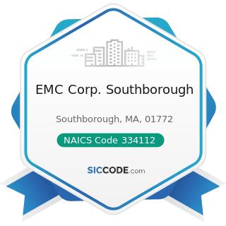 EMC Corp. Southborough - NAICS Code 334112 - Computer Storage Device Manufacturing