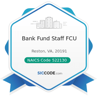Bank Fund Staff FCU - NAICS Code 522130 - Credit Unions