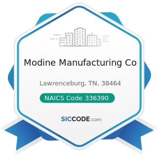 Modine Manufacturing Co - NAICS Code 336390 - Other Motor Vehicle Parts Manufacturing