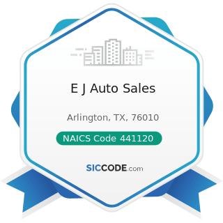 E J Auto Sales - NAICS Code 441120 - Used Car Dealers