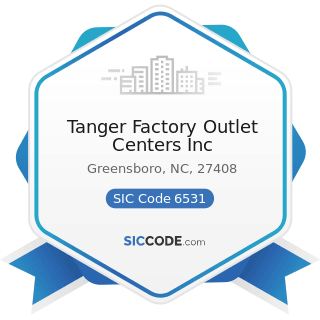 Tanger Factory Outlet Centers Inc - SIC Code 6531 - Real Estate Agents and Managers