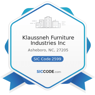 Klaussneh Furniture Industries Inc - SIC Code 2599 - Furniture and Fixtures, Not Elsewhere...