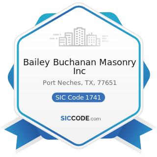 Bailey Buchanan Masonry Inc - SIC Code 1741 - Masonry, Stone Setting, and Other Stone Work
