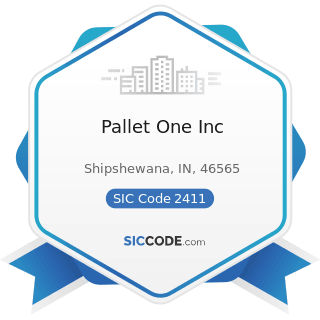 Pallet One Inc - SIC Code 2411 - Logging