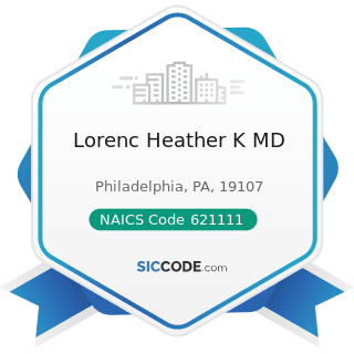 Lorenc Heather K MD - NAICS Code 621111 - Offices of Physicians (except Mental Health...
