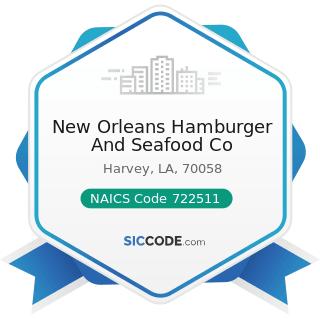 New Orleans Hamburger And Seafood Co - NAICS Code 722511 - Full-Service Restaurants