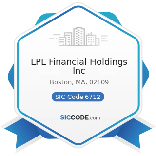 LPL Financial Holdings Inc - SIC Code 6712 - Offices of Bank Holding Companies