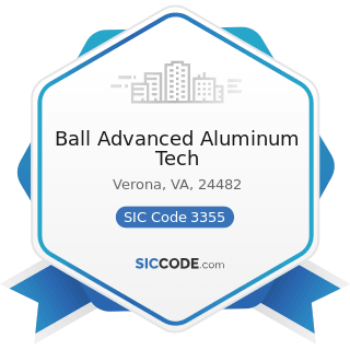 Ball Advanced Aluminum Tech - SIC Code 3355 - Aluminum Rolling and Drawing, Not Elsewhere...