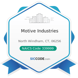 Motive Industries - NAICS Code 339999 - All Other Miscellaneous Manufacturing