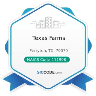 Texas Farms - NAICS Code 111998 - All Other Miscellaneous Crop Farming