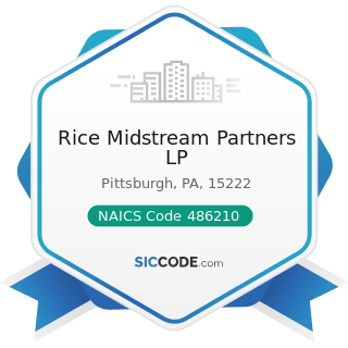 Rice Midstream Partners LP - NAICS Code 486210 - Pipeline Transportation of Natural Gas