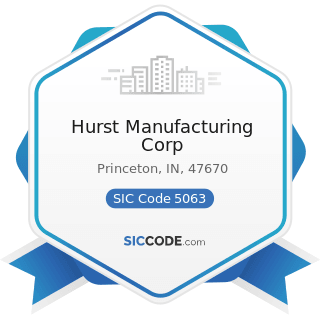 Hurst Manufacturing Corp - SIC Code 5063 - Electrical Apparatus and Equipment Wiring Supplies,...