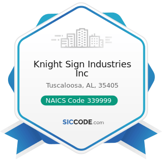 Knight Sign Industries Inc - NAICS Code 339999 - All Other Miscellaneous Manufacturing