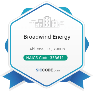 Broadwind Energy - NAICS Code 333611 - Turbine and Turbine Generator Set Units Manufacturing