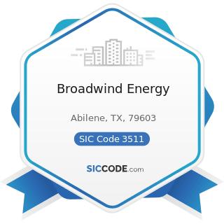 Broadwind Energy - SIC Code 3511 - Steam, Gas, and Hydraulic Turbines, and Turbine Generator Set...