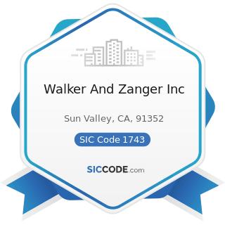 Walker And Zanger Inc - SIC Code 1743 - Terrazzo, Tile, Marble, and Mosaic Work