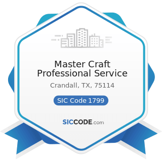 Master Craft Professional Service - SIC Code 1799 - Special Trade Contractors, Not Elsewhere...
