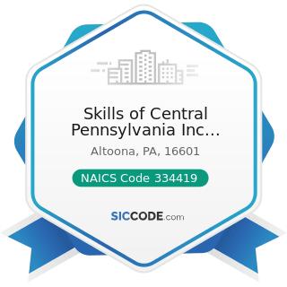 Skills of Central Pennsylvania Inc Vocational Rehabilitation - NAICS Code 334419 - Other...