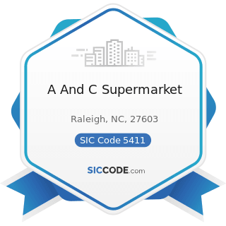 A And C Supermarket - SIC Code 5411 - Grocery Stores