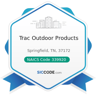 Trac Outdoor Products - NAICS Code 339920 - Sporting and Athletic Goods Manufacturing
