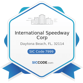 International Speedway Corp - SIC Code 7999 - Amusement and Recreation Services, Not Elsewhere...