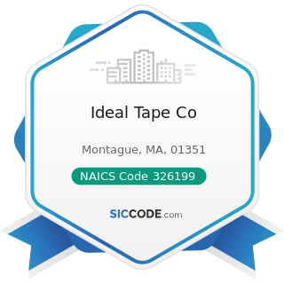 Ideal Tape Co - NAICS Code 326199 - All Other Plastics Product Manufacturing