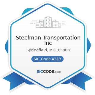 Steelman Transportation Inc - SIC Code 4213 - Trucking, except Local