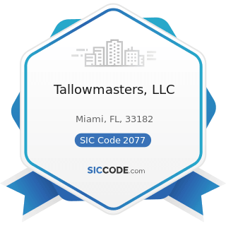 Tallowmasters, LLC - SIC Code 2077 - Animal and Marine Fats and Oils