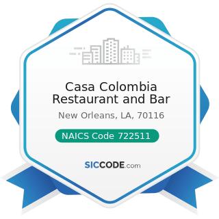 Casa Colombia Restaurant and Bar - NAICS Code 722511 - Full-Service Restaurants