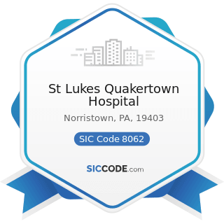 St Lukes Quakertown Hospital - SIC Code 8062 - General Medical and Surgical Hospitals