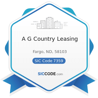 A G Country Leasing - SIC Code 7359 - Equipment Rental and Leasing, Not Elsewhere Classified