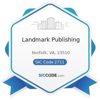 Landmark Publishing - SIC Code 2711 - Newspapers: Publishing, or Publishing and Printing