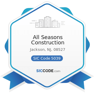 All Seasons Construction - SIC Code 5039 - Construction Materials, Not Elsewhere Classified