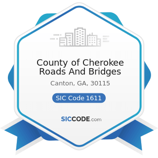 County of Cherokee Roads And Bridges - SIC Code 1611 - Highway and Street Construction, except...