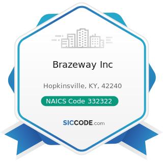 Brazeway Inc - NAICS Code 332322 - Sheet Metal Work Manufacturing