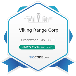 Viking Range Corp - NAICS Code 423990 - Other Miscellaneous Durable Goods Merchant Wholesalers